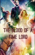 The Blood of a Time Lord by rebelspy