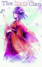 The Sealed Clan ( Naruto Fan Fic) by KasaiMaru