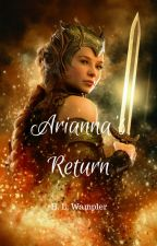 Arriana's Return by HeatherWampler