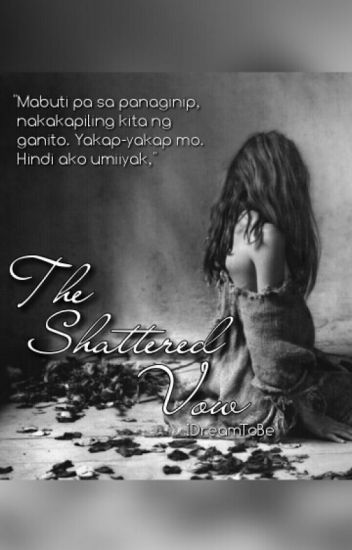 The Shattered Vow #Wattys2016