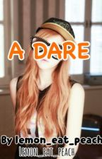 A dare by Lemon_eat_peach