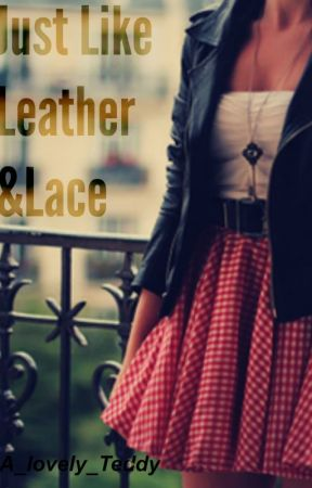 Just Like Leather and Lace by A_lovely_Teddy