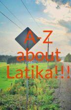 A-Z about Latika!!! by Latika_