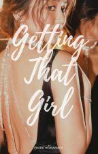 Getting That Girl (kathniel) by elegantlyblack