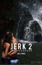 Jerk 2 by golllygosh