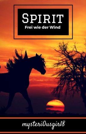 Spirit-frei wie der Wind by mysteri0usgirl8