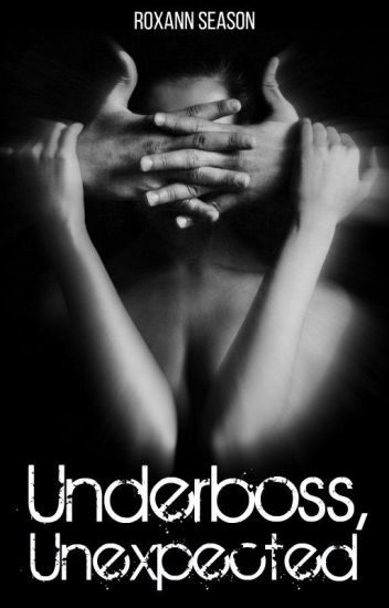 Underboss, Unexpected (Book #1)[To Be PUBLISHED]
