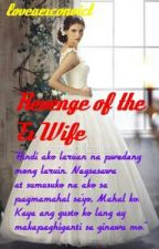 Revenge of the ex Wife by loveaexconvict