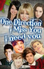 One Direction, I miss you! I need you! (On Hold for Editing) by piggyisntbacon