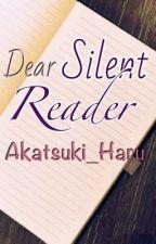 Dear Silent Reader by Akatsuki_Haru
