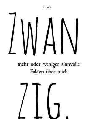 Zwanzig. by alienor