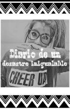 El diario de un desastre inigualable by Desastre_Divergente