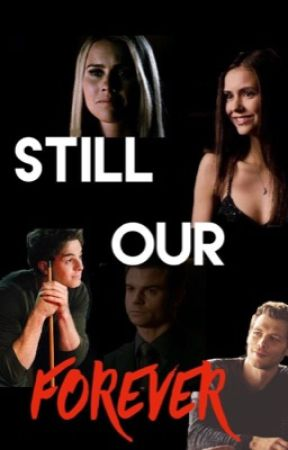 Still Our Forever by bellaradw