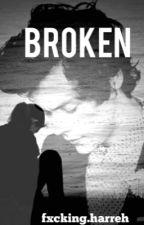 Broken {HarryStyles} by fxckingharreh