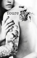 Youre Mine by MelBelieber