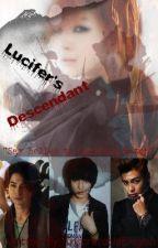 Lucifer's Descendant [EDITING] by InscrutableEnigma