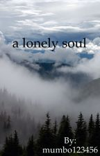 a lonely soul by mumbo123456