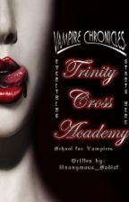 Vampire Chronicles: Trinity Cross Academy [ON-HOLD] by mizsyukina