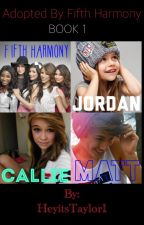 Adopted by Fifth Harmony (BOOK 1) by ItzTaylor23