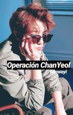 Operación Chanyeol // ChanBaek by LenwaYi
