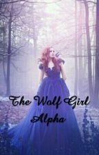 The Wolf Girl Alpha by alexiarenaud96