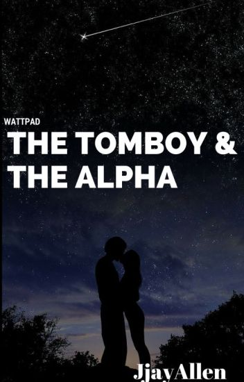 The Tomboy and the Alpha