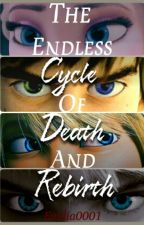 The Endless Cycle of Death and Rebirth (Hiccstrid/HTTYD Fanfic) by Emilia0001