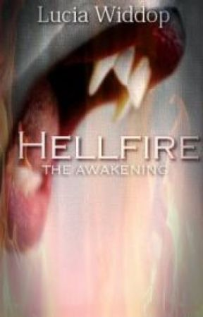 Hellfire - The Awakening (Complete) by darkangelrawr
