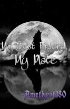 My Best Friend, My Mate by Amethyst180