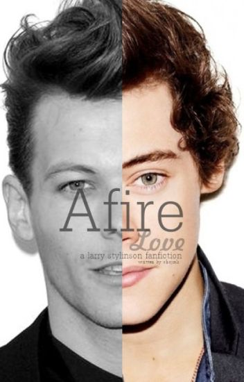 Afire Love (Larry Stylinson)