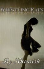 Whistling Rain (Poem) by Khwaish