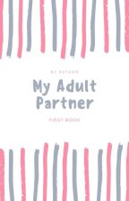 MY ADULT PARTNER 1 by restianwar