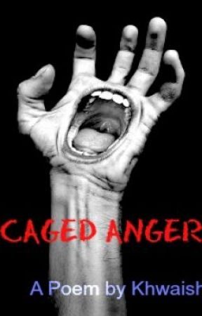 Caged Anger (poem) by Khwaish
