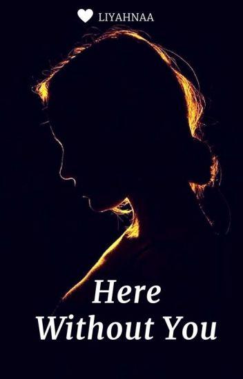 Here Without You(Hope's Saga I)