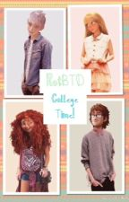 RotBTD: College Time! Book 2. by _thatwriter_