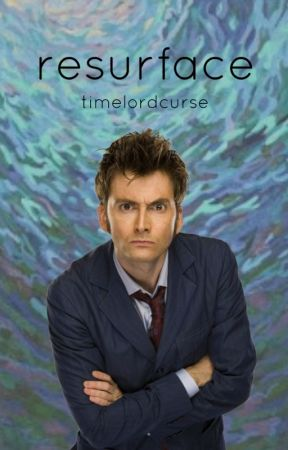 resurface ~ doctor who by timelordcurse