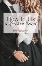 How to Fix a Broken Heart by harmlesspain