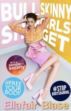 Bullshit Skinny Girls Get | ✓ by hellocheeky