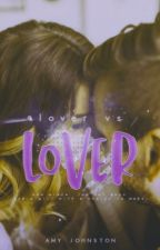 Lover Vs. Lover ✘ by fadeawayx