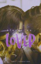 Lover Vs. Lover ✘ by fadeawayx