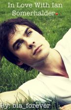 In love with Ian Somerhalder❤ by bia_forever