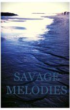 Savage Melodies by AliceMovingUndrSkies
