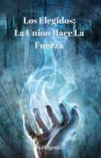 Los Elegidos: La Union Hace La Fuerza by davidgonzi