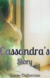 Cassandra's Story by LucieCatherine