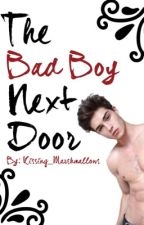 The Bad Boy Next Door by Kissing_Marshmallows