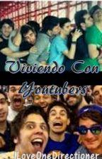 Viviendo con YouTubers by ConiDeLuquez4