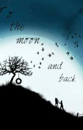 To the moon and back by jennalynbooks