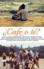 ¿Café o té? (EN PAUSA) by xHaedx