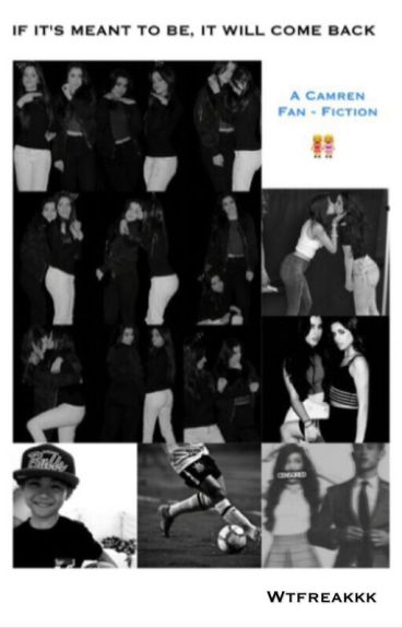 If It's Meant To Be, It Will Come Back ✧Camren✧