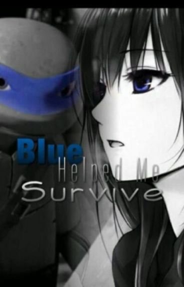 Blue Helped Me Survive                   ~Book Four of the Color Series~